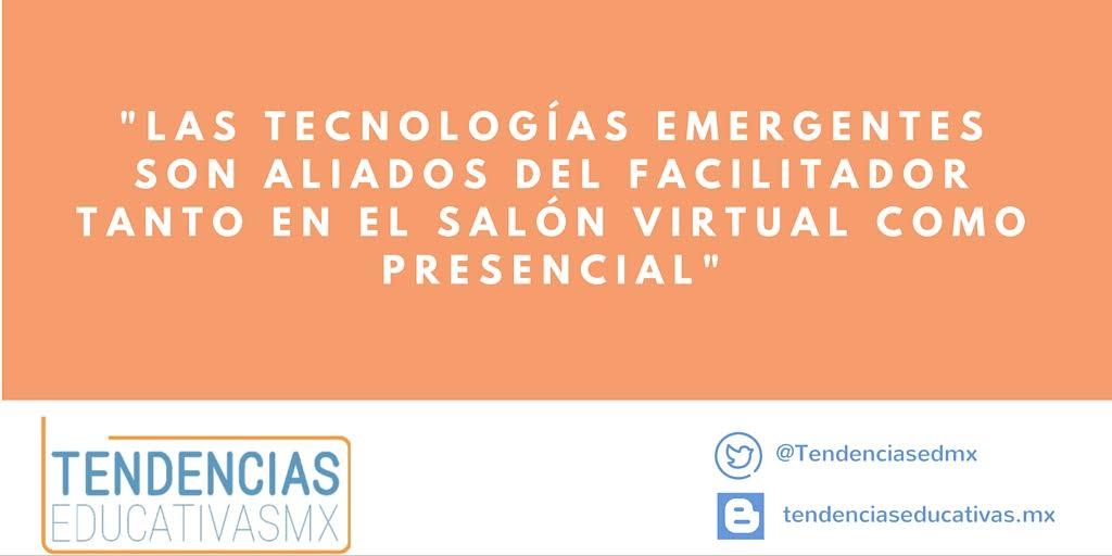 Las tecnologías emergentes son aliados del facilitador